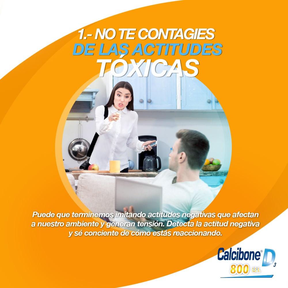 1 No te contagies de las actitudes tóxicas - Calcibone D